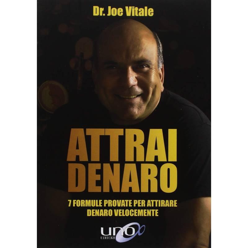 Attrai Denaro, 7 formule provate per attirare denaro velocemente, Joe Vitale
