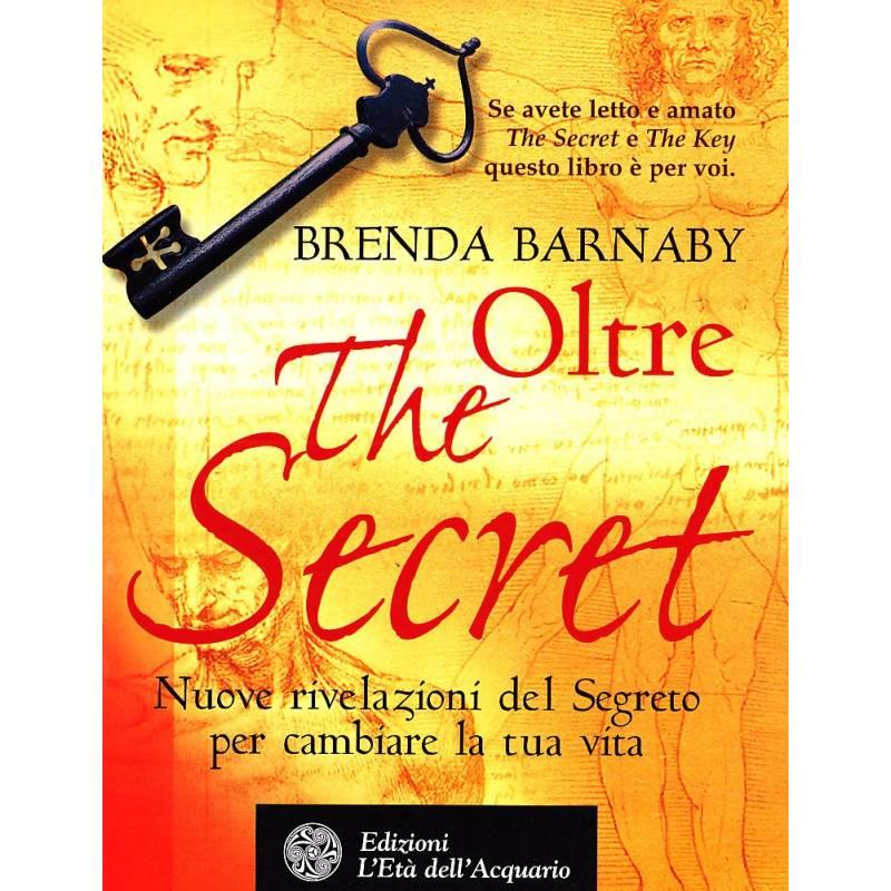 Oltre The Secret, Nuove rivelazioni del Segreto per cambiare la tua vita