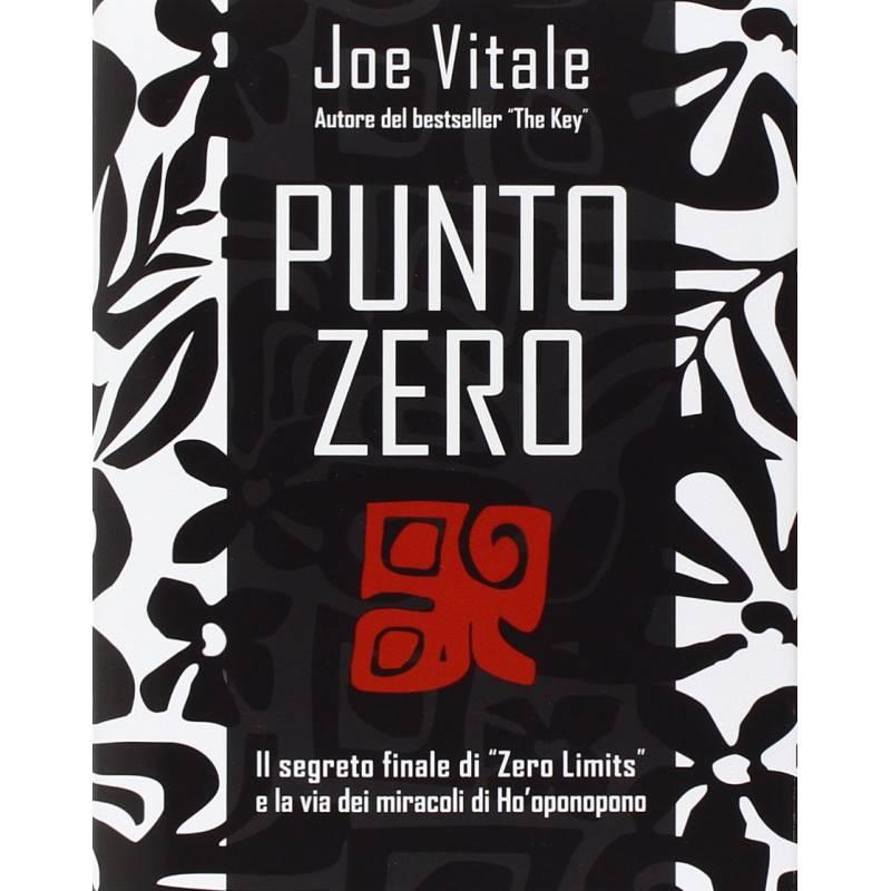 Punto Zero, Il segreto finale di, Joe Vitale